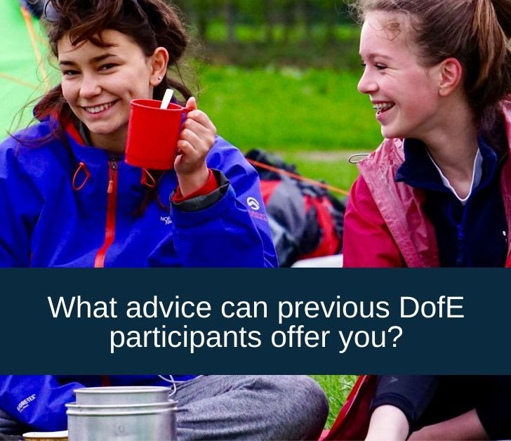 What advice can previous DofE expedition participants offer you?
